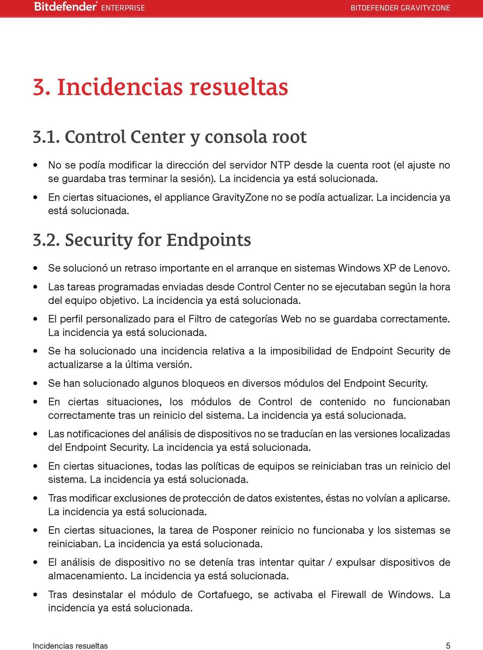 Security for Endpoints Se solucionó un retraso importante en el arranque en sistemas Windows XP de Lenovo.