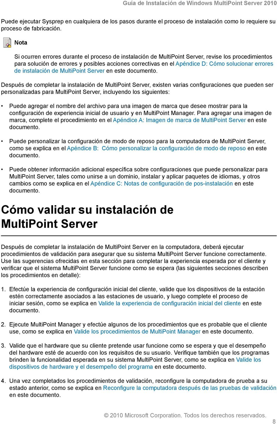 errores de instalación de MultiPoint Server en este documento.