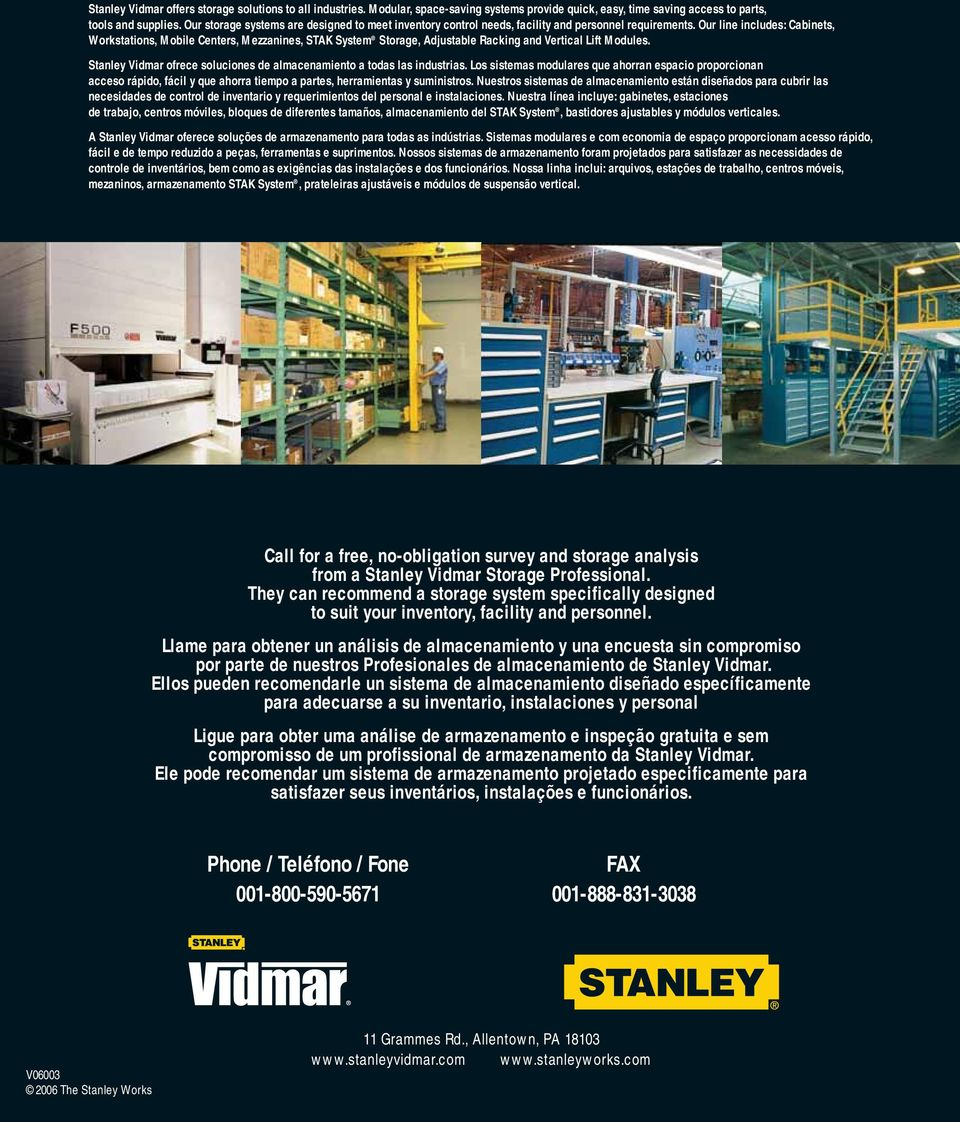 Our line includes: Cabinets, Workstations, Mobile Centers, Mezzanines, STAK System Storage, Adjustable Racking and Vertical Lift Modules.