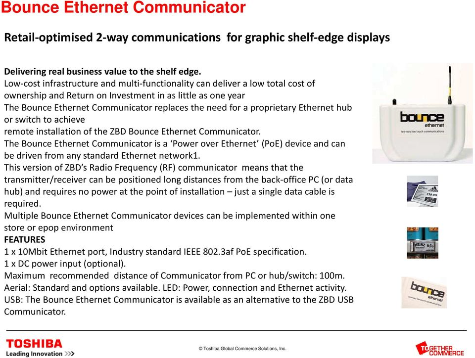proprietary Ethernet hub or switch to achieve remote installation of the ZBD Bounce Ethernet Communicator.