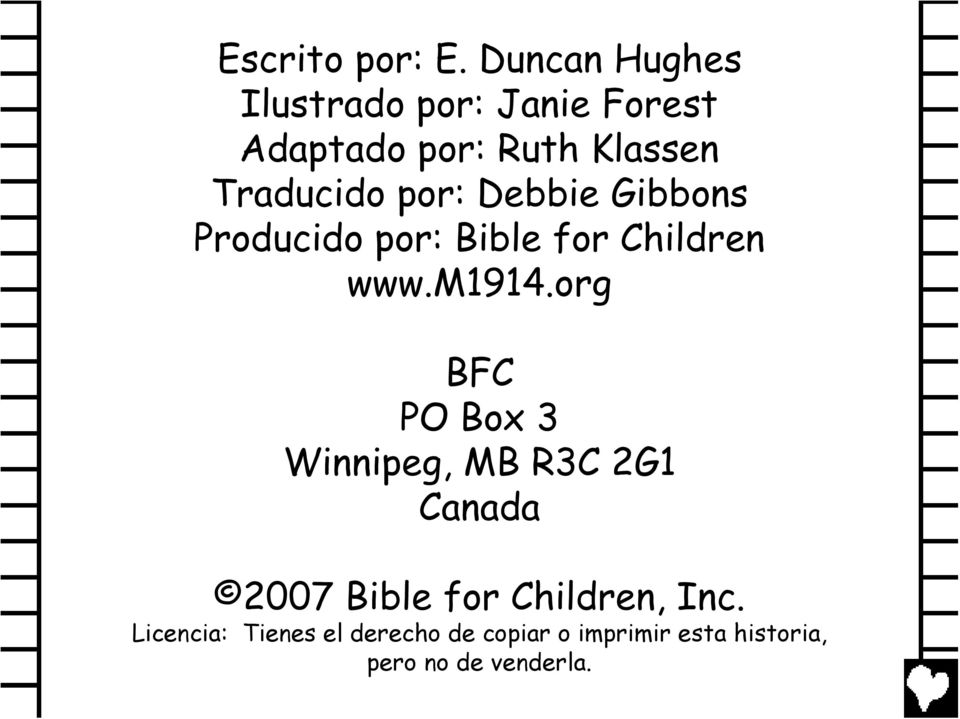 por: Debbie Gibbons Producido por: Bible for Children www.m1914.