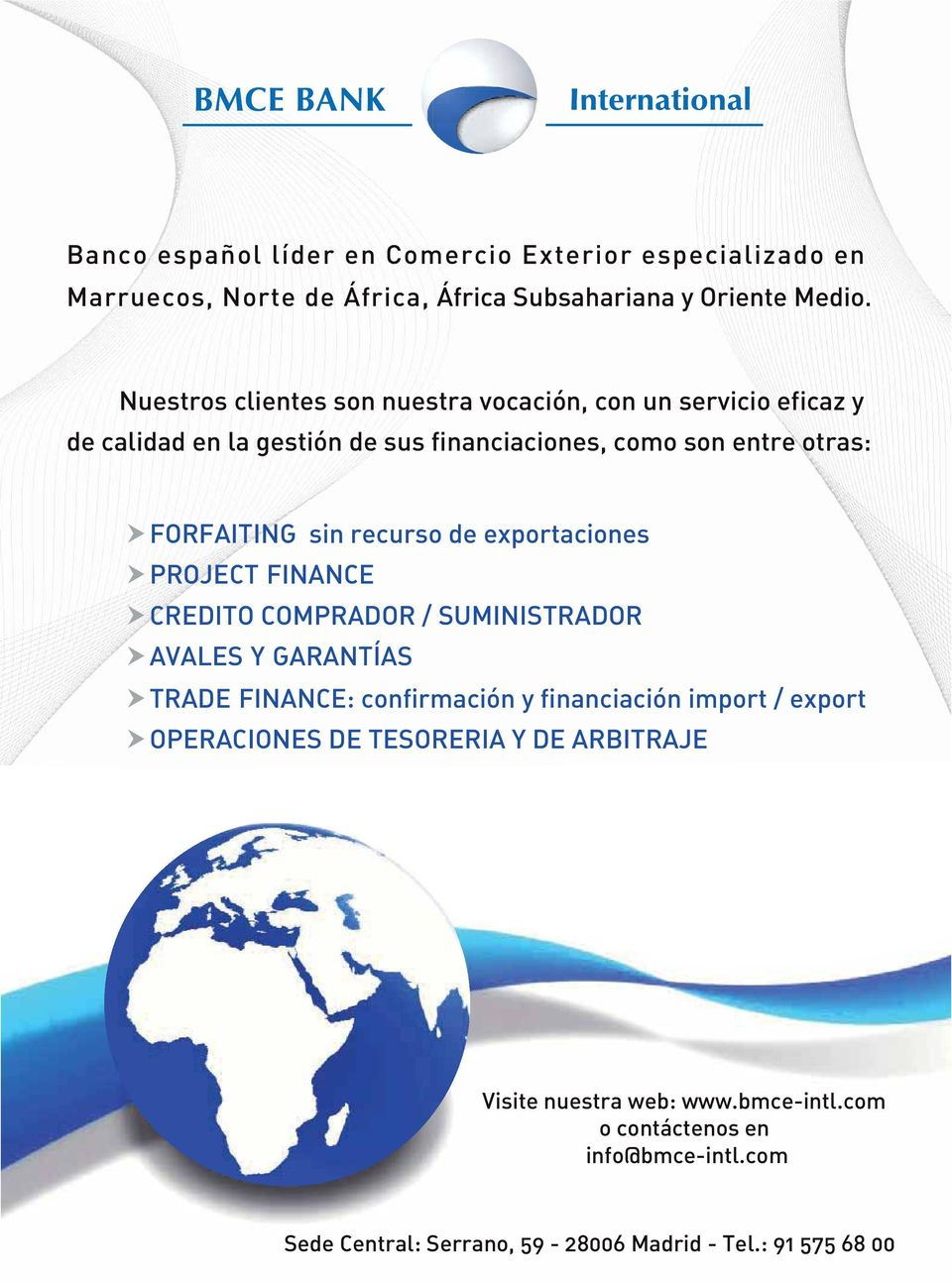 recurso de exportaciones PROJECT FINANCE CREDITO COMPRADOR / SUMINISTRADOR AVALES Y GARANTÍAS TRADE FINANCE: confirmación y financiación import /