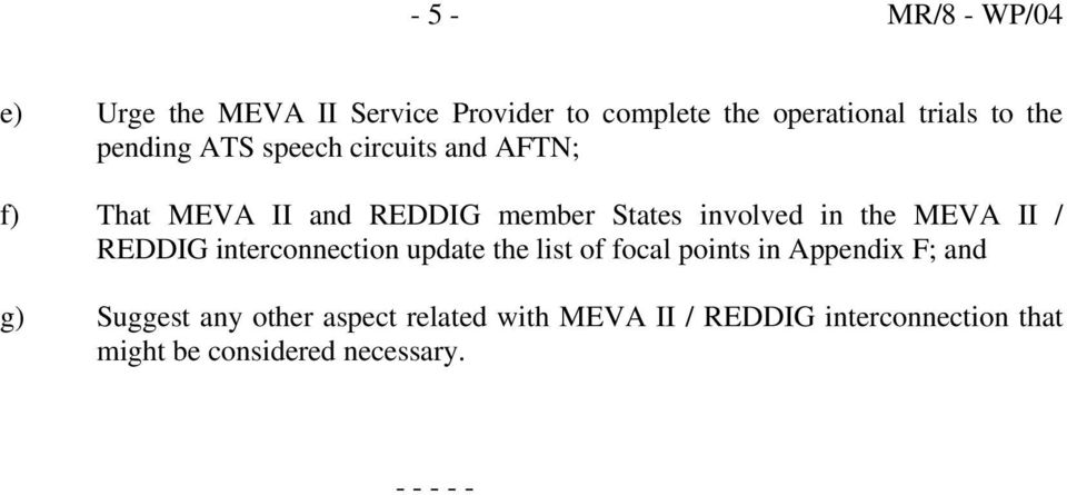 MEVA II / REDDIG interconnection update the list of focal points in Appendix F; and g) Suggest any