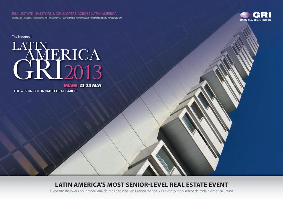 GRI2013 MIAMI 23-24 MAY the Westin colonnade coral gables latin AmericA's most senior-level real estate