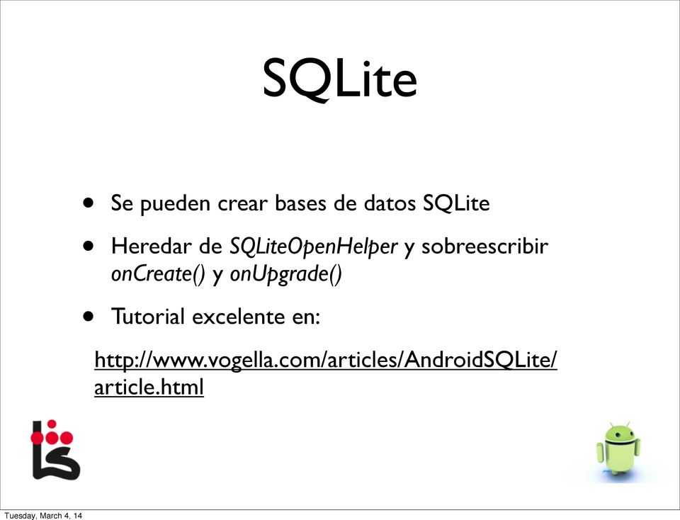 oncreate() y onupgrade() Tutorial excelente en: