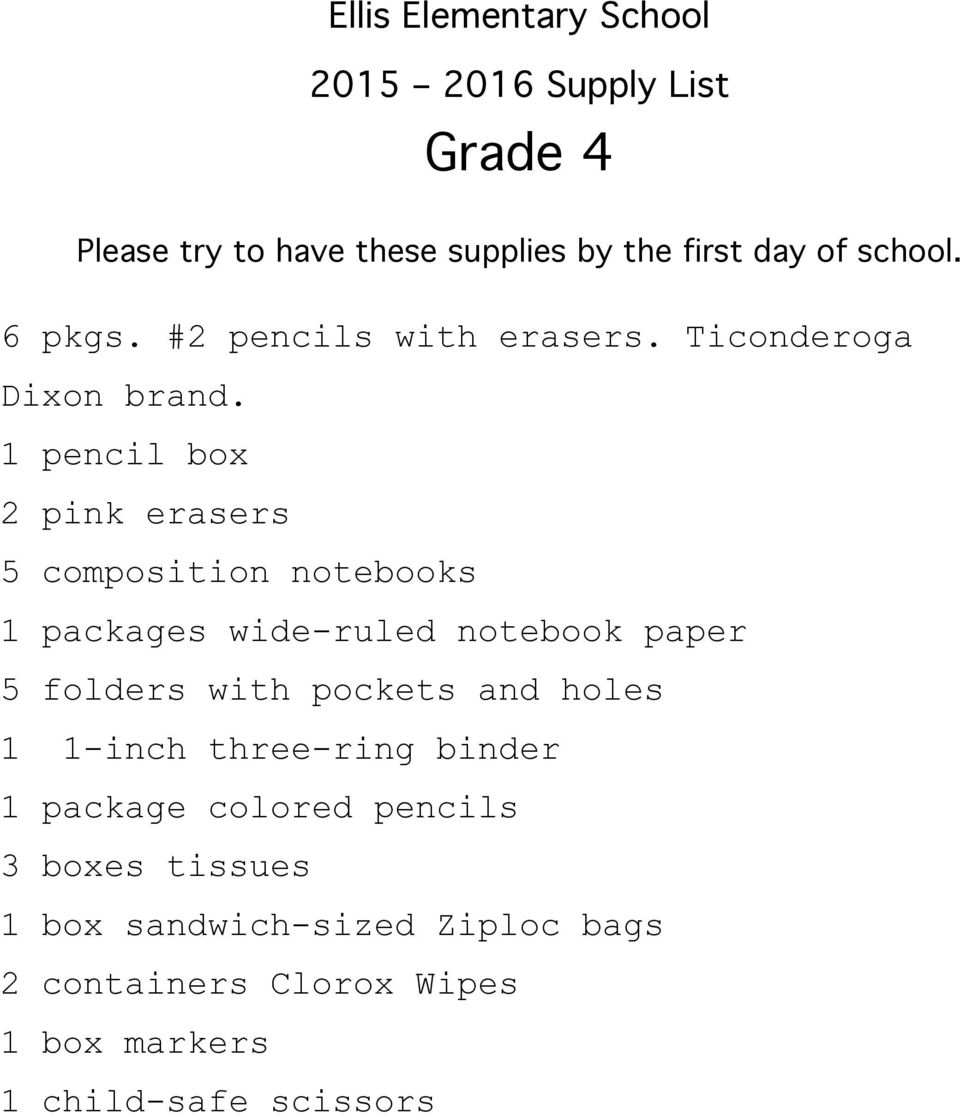 1 pencil box 2 pink erasers 5 composition notebooks 1 packages wide-ruled notebook paper 5 folders with pockets