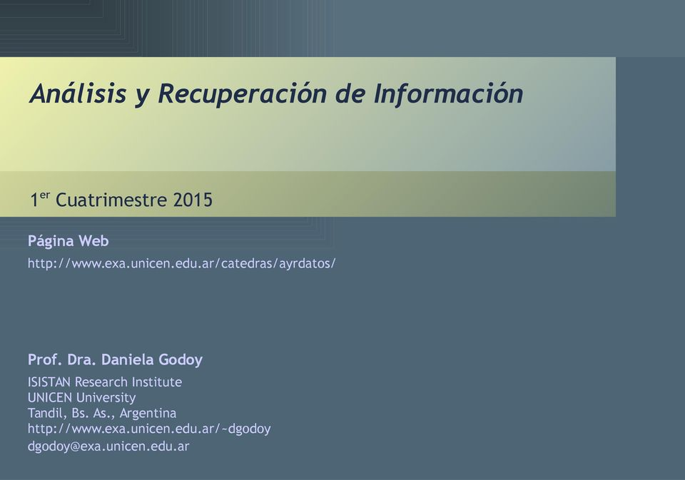Daniela Godoy ISISTAN Research Institute UNICEN University Tandil, Bs.