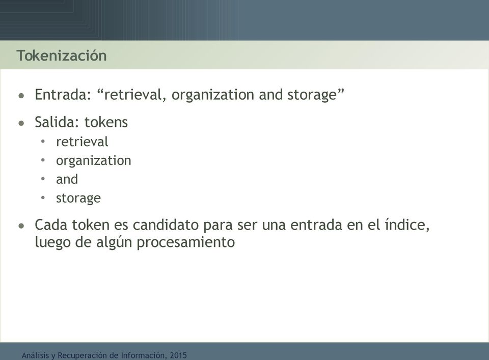 organization and storage Cada token es candidato