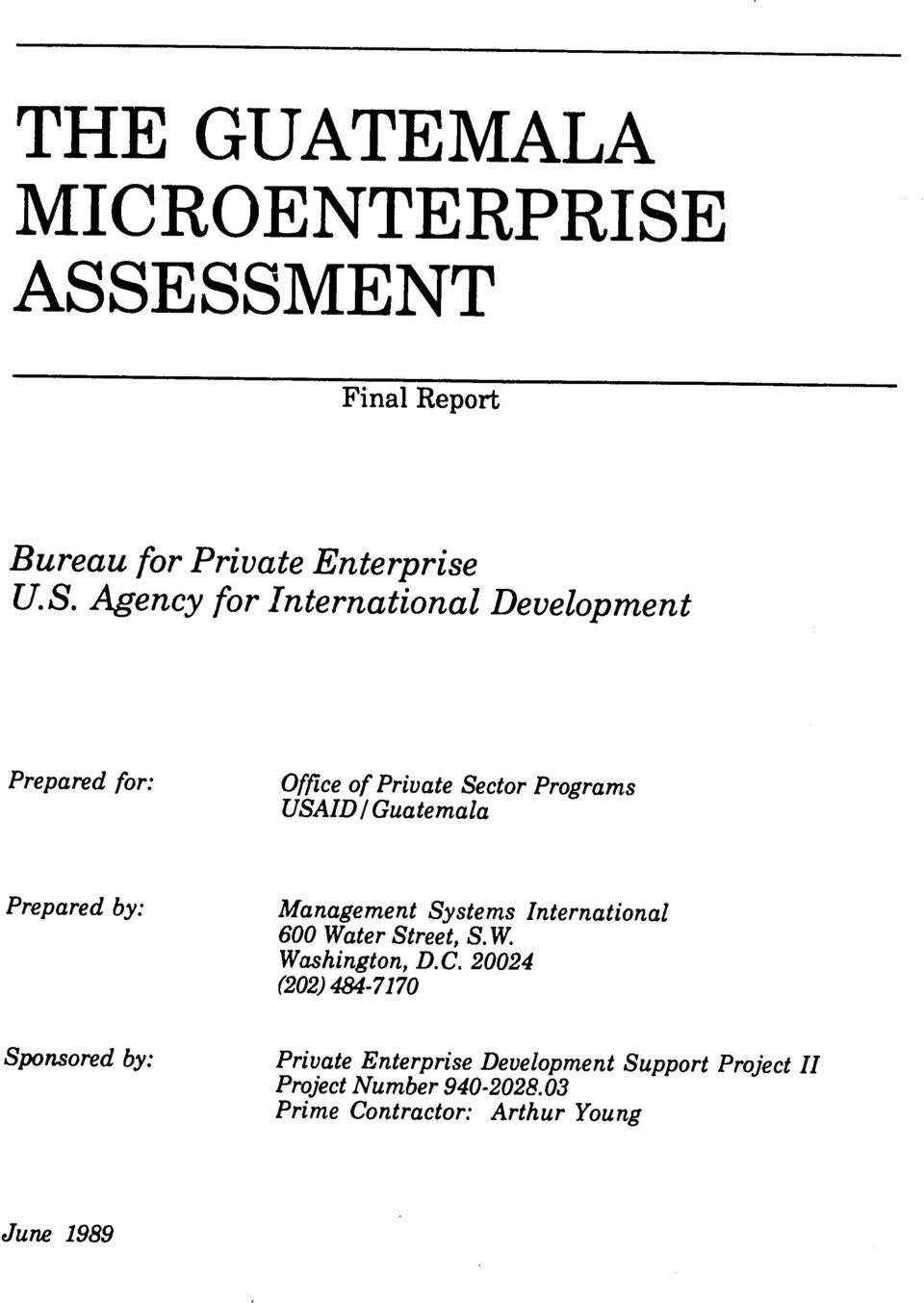 Preparedfor: Office of Private Sector Programs USAID/ Guatemala Preparedby: Sponsored by: Management