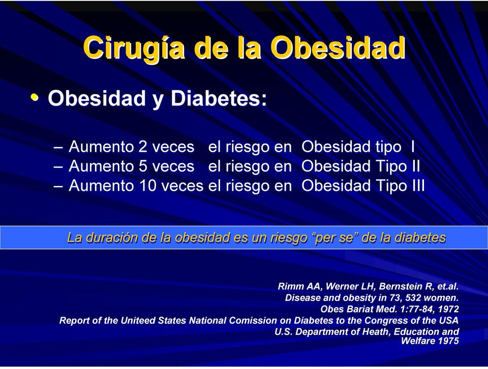 diabetes Rimm AA, Werner LH, Bernstein R, et.al. Disease and obesity in 73, 532 women. Obes Bariat Med.