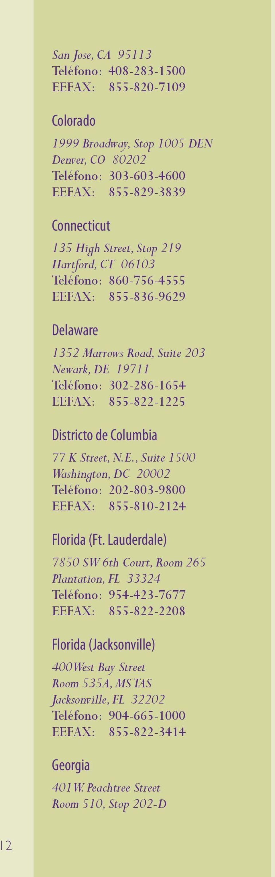 Street, N.E., Suite 1500 Washington, DC 20002 Teléfono: 202-803-9800 EEFAX: 855-810-2124 Florida (Ft.