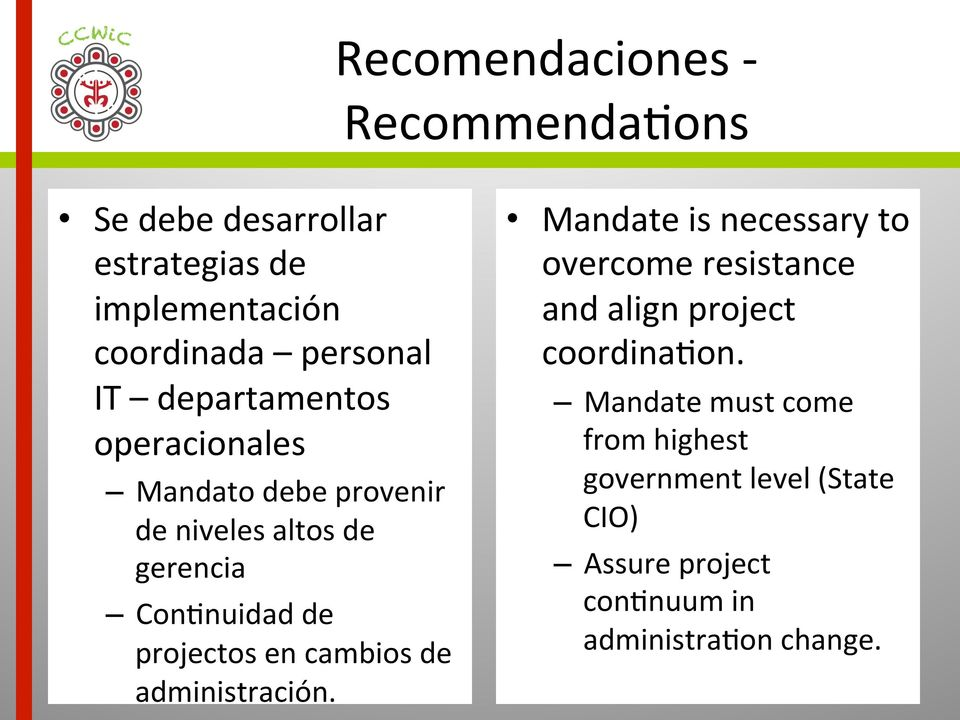 cambios de administración. Mandate is necessary to overcome resistance and align project coordina2on.