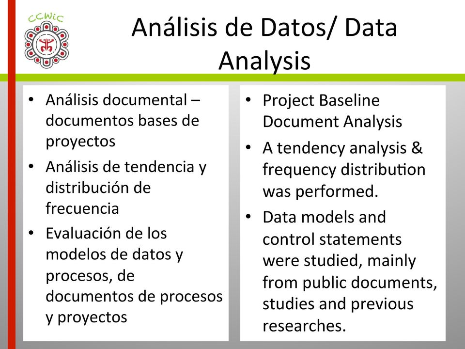proyectos Project Baseline Document Analysis A tendency analysis & frequency distribu2on was performed.