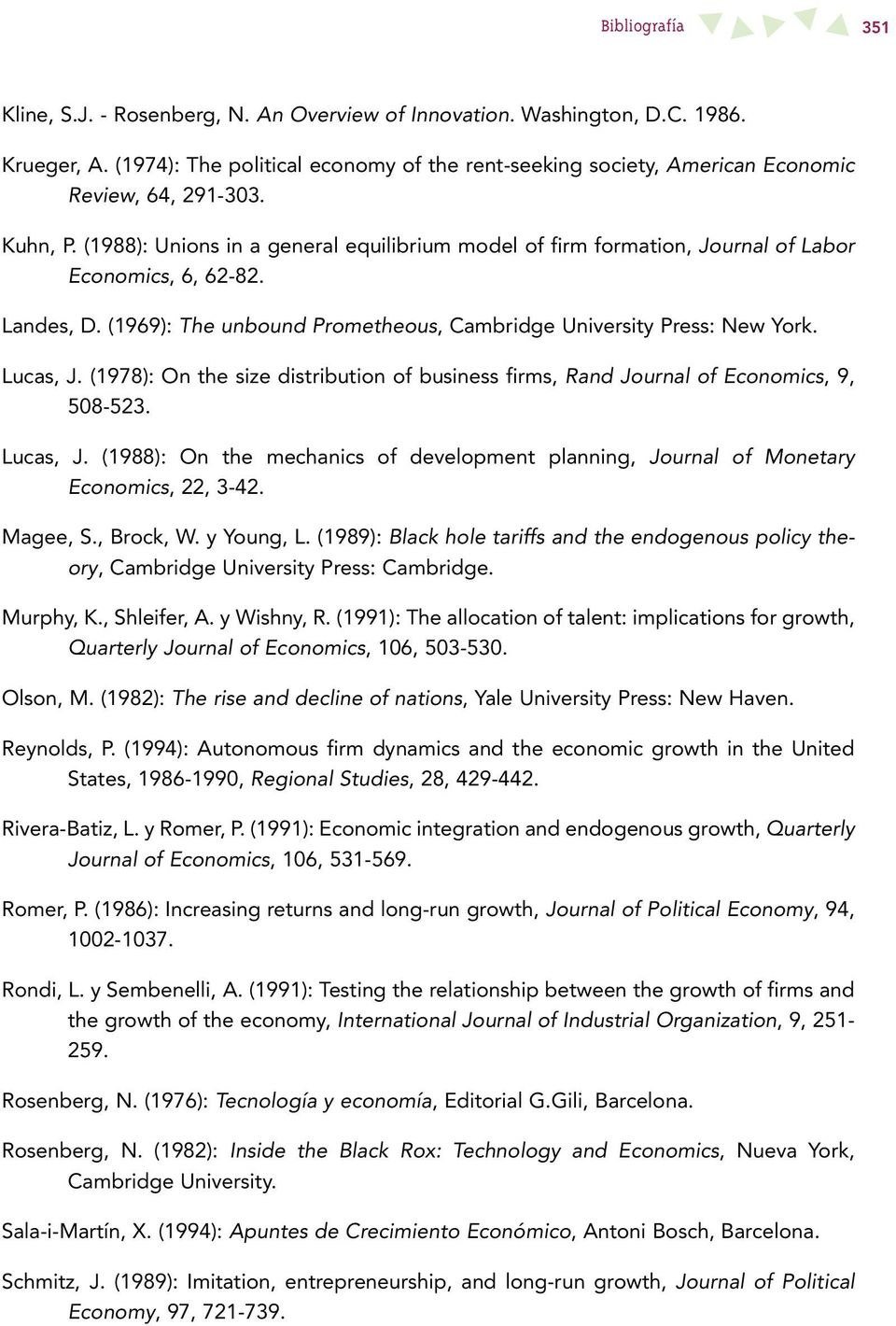 (1988): Unions in a general equilibrium model of firm formation, Journal of Labor Economics, 6, 62-82. Landes, D. (1969): The unbound Prometheous, Cambridge University Press: New York. Lucas, J.