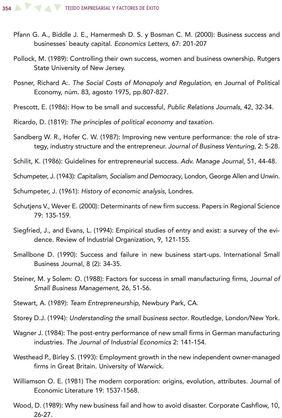 The Social Costs of Monopoly and Regulation, en Journal of Political Economy, núm. 83, agosto 1975, pp.807-827. Prescott, E.