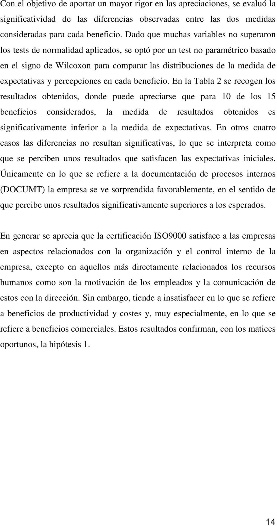 expectativas y percepciones en cada beneficio.
