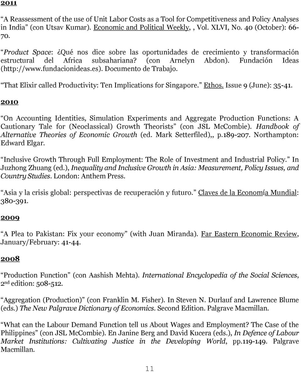 Documento de Trabajo. That Elixir called Productivity: Ten Implications for Singapore. Ethos. Issue 9 (June): 35-41.
