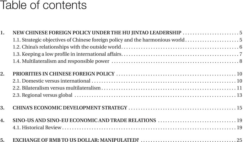 4. Multilateralism and responsible power.................................................... 8 2. PRIORITIES IN CHINESE FOREIGN POLICY................................................. 10