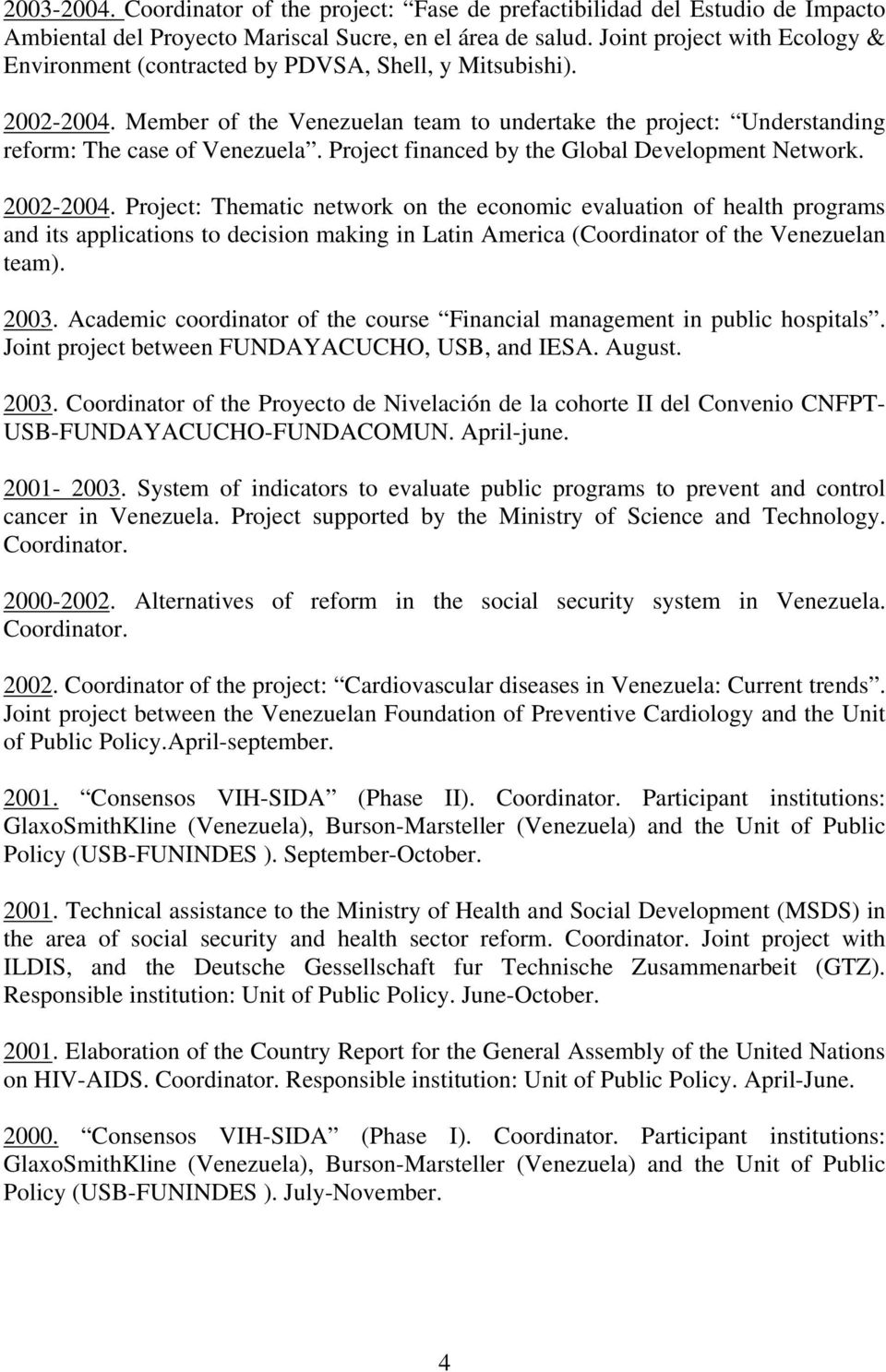 Project financed by the Global Development Network. 2002-2004.