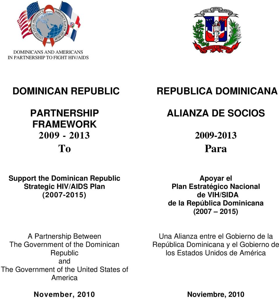 Dominicana (2007 2015) A Partnership Between The Government of the Dominican Republic and The Government of the United States
