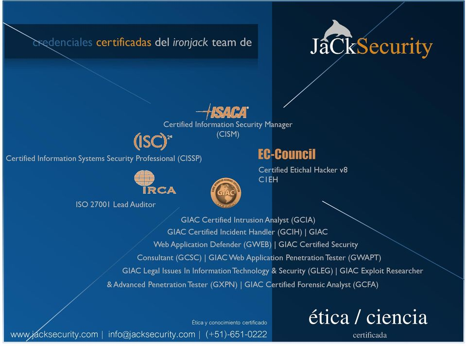 Defender (GWEB) GIAC Certified Security Consultant (GCSC) GIAC Web Application Penetration Tester (GWAPT) GIAC Legal Issues In Information Technology &