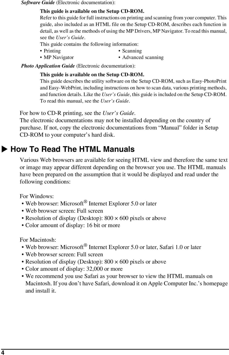 To read this manual, see the User s Guide.