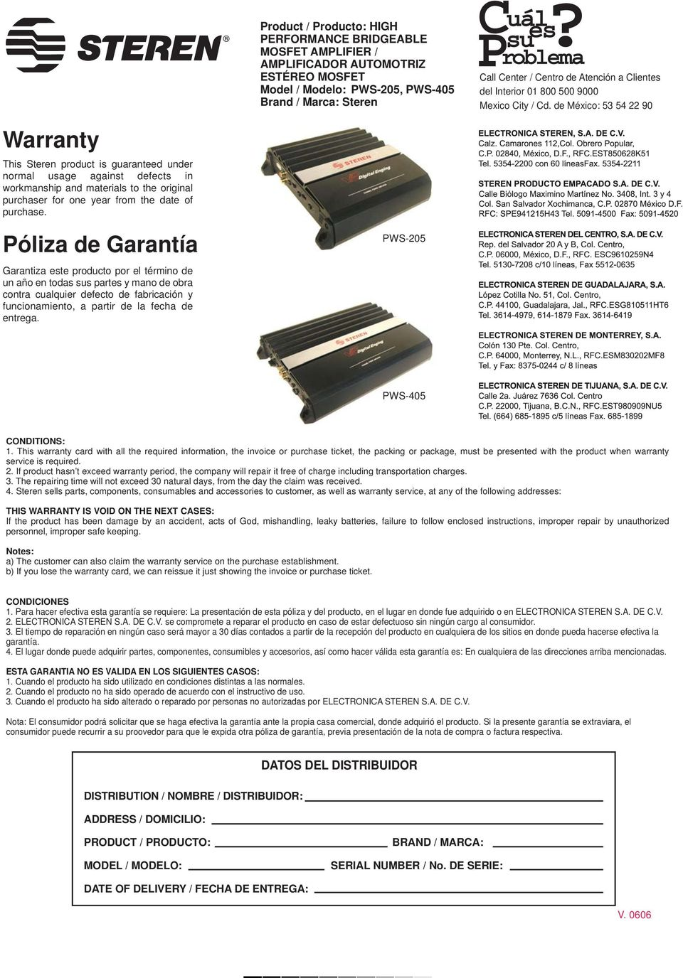 de México: 53 54 22 90 Warranty This Steren product is guaranteed under normal usage against defects in workmanship and materials to the original purchaser for one year from the date of purchase.
