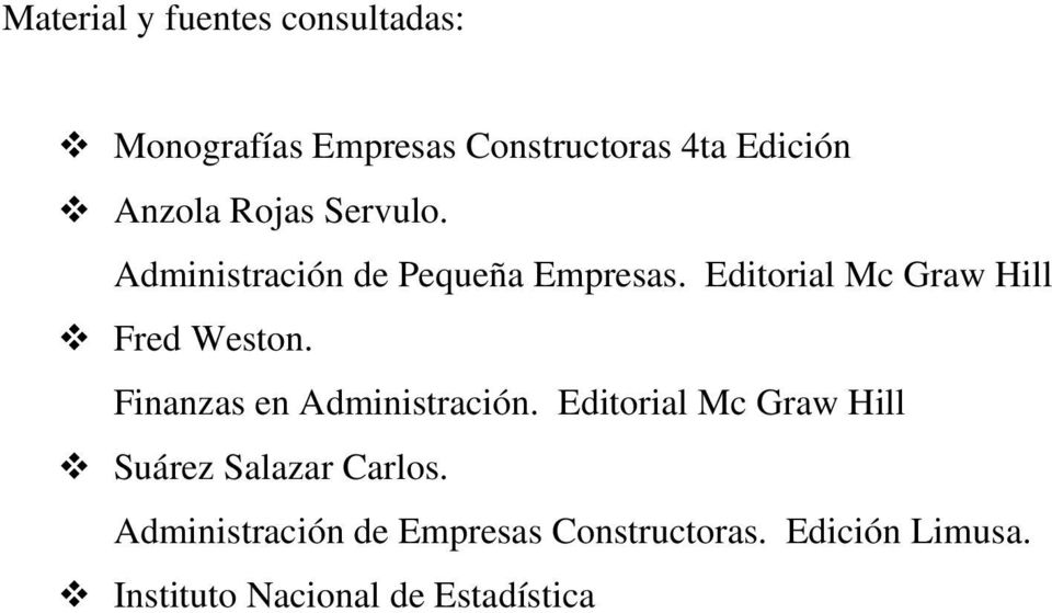 Editorial Mc Graw Hill Fred Weston. Finanzas en Administración.