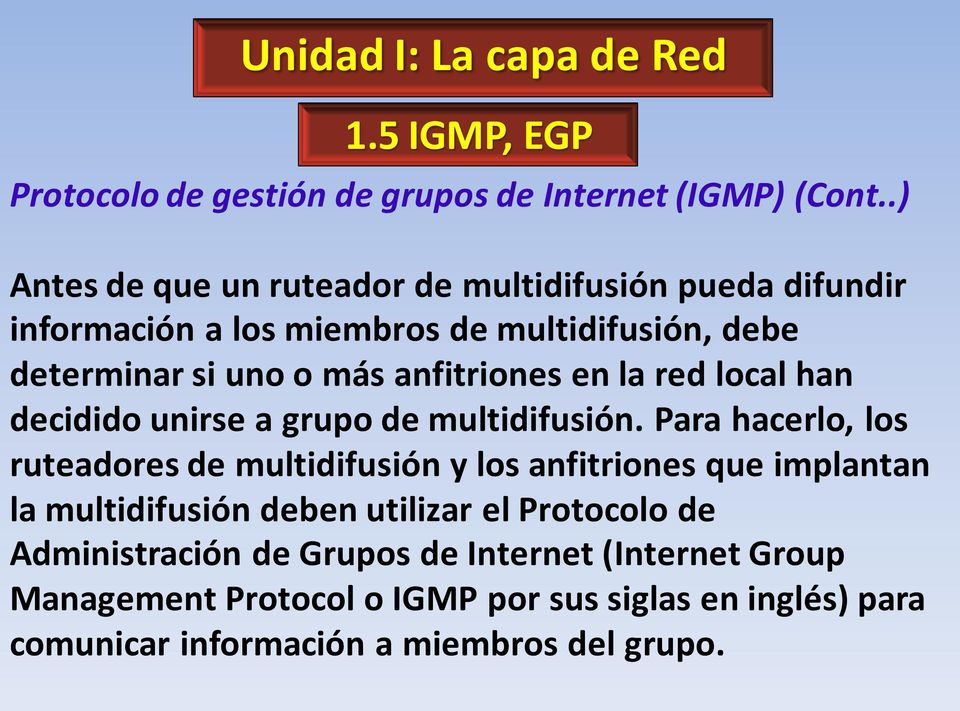 anfitriones en la red local han decidido unirse a grupo de multidifusión.