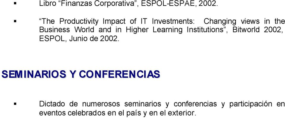 in Higher Learning Institutions, Bitworld 2002, ESPOL, Junio de 2002.