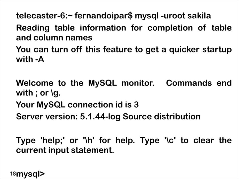 monitor. Commands end with ; or \g. Your MySQL connection id is 3 Server version: 5.1.