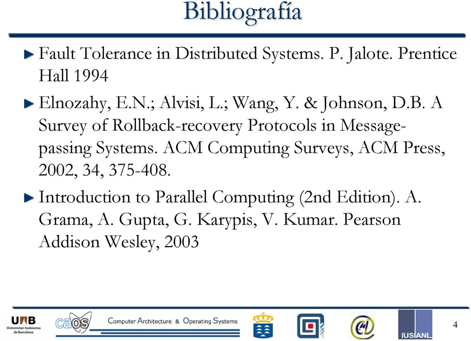A Survey of Rollback-recovery Protocols in Messagepassing Systems.