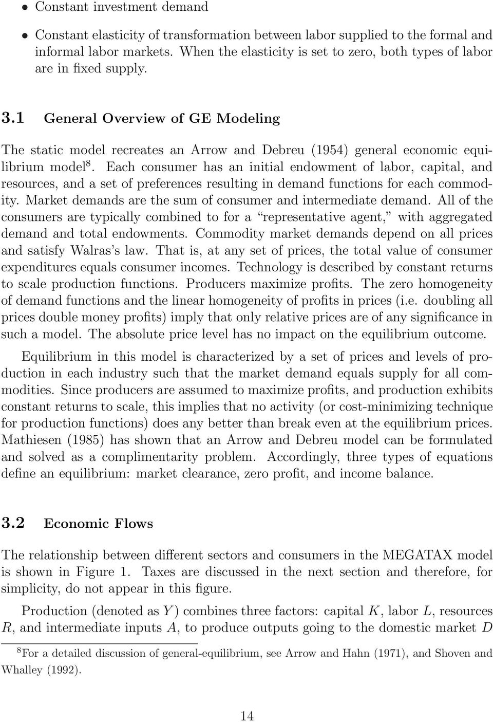 1 General Overview of GE Modeling The static model recreates an Arrow and Debreu (1954) general economic equilibrium model 8.