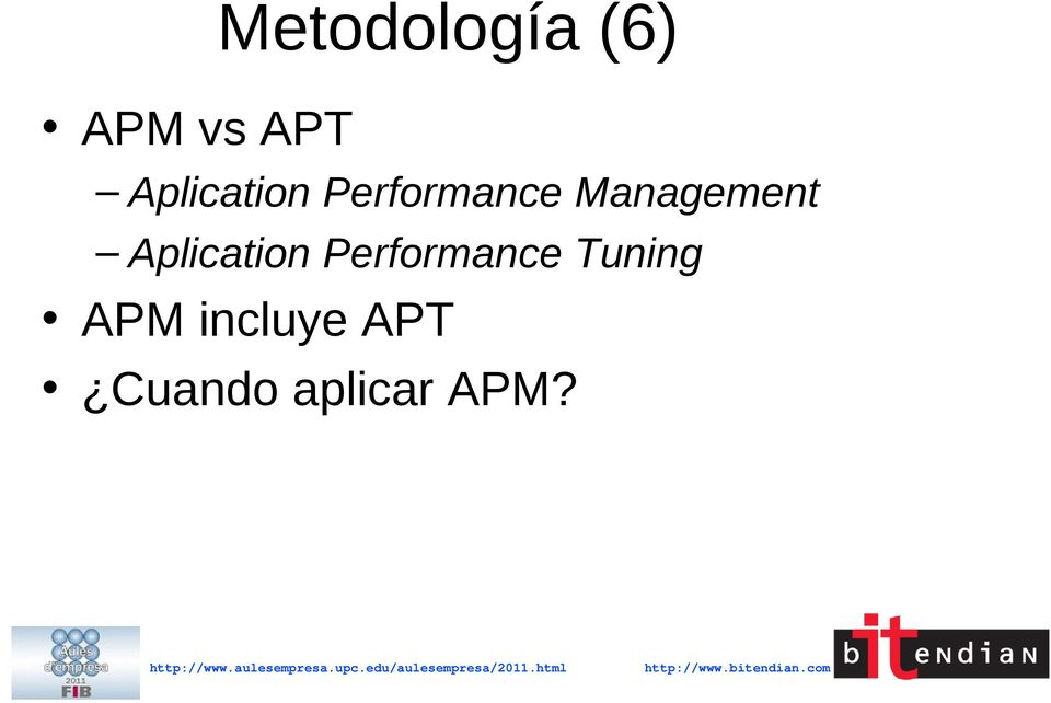 Management  Tuning APM incluye