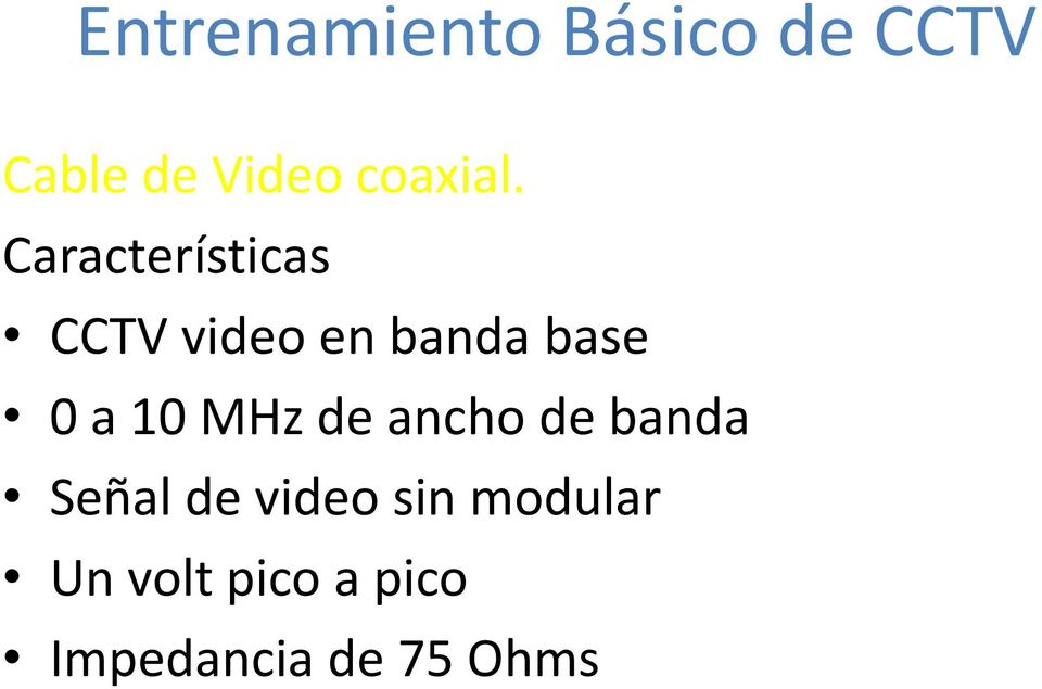 Características CCTV video en banda base 0 a 10
