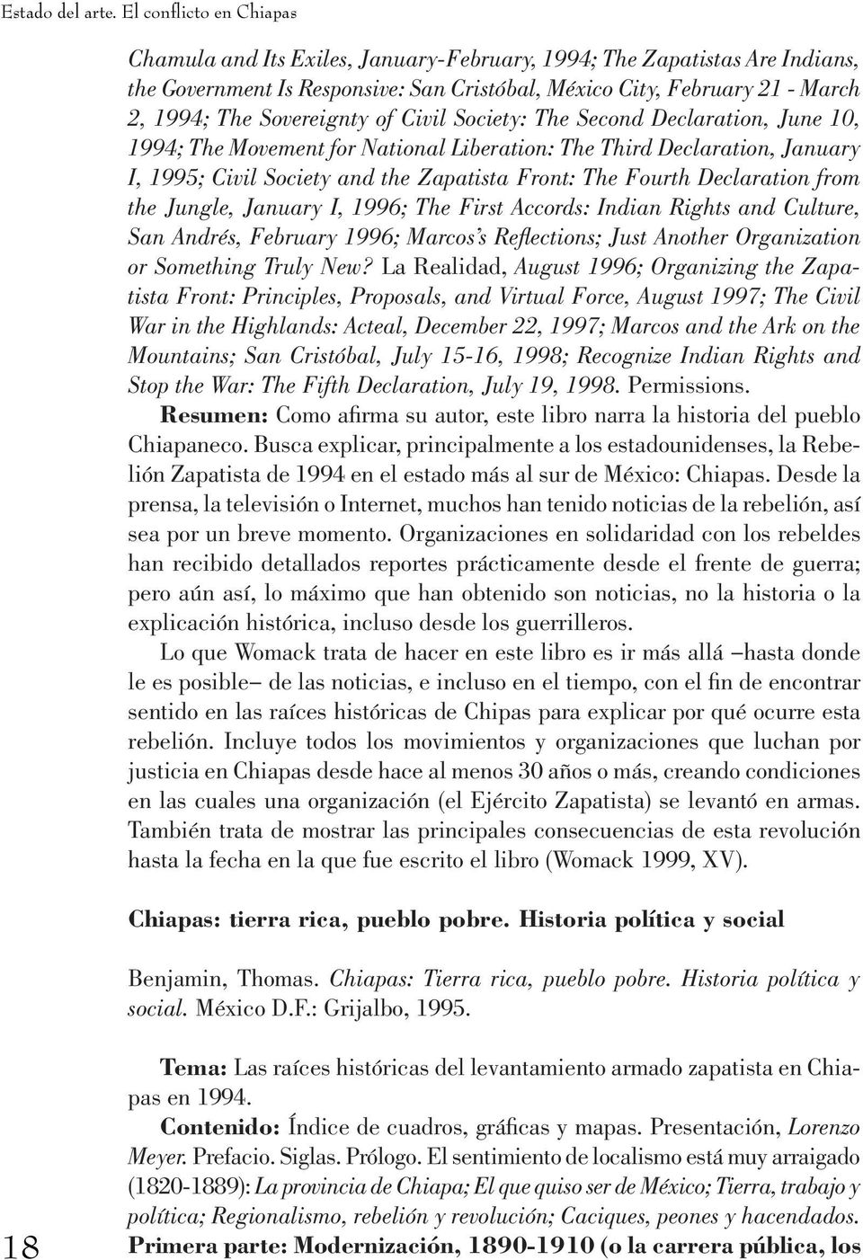 Sovereignty of Civil Society: The Second Declaration, June 10, 1994; The Movement for National Liberation: The Third Declaration, January I, 1995; Civil Society and the Zapatista Front: The Fourth