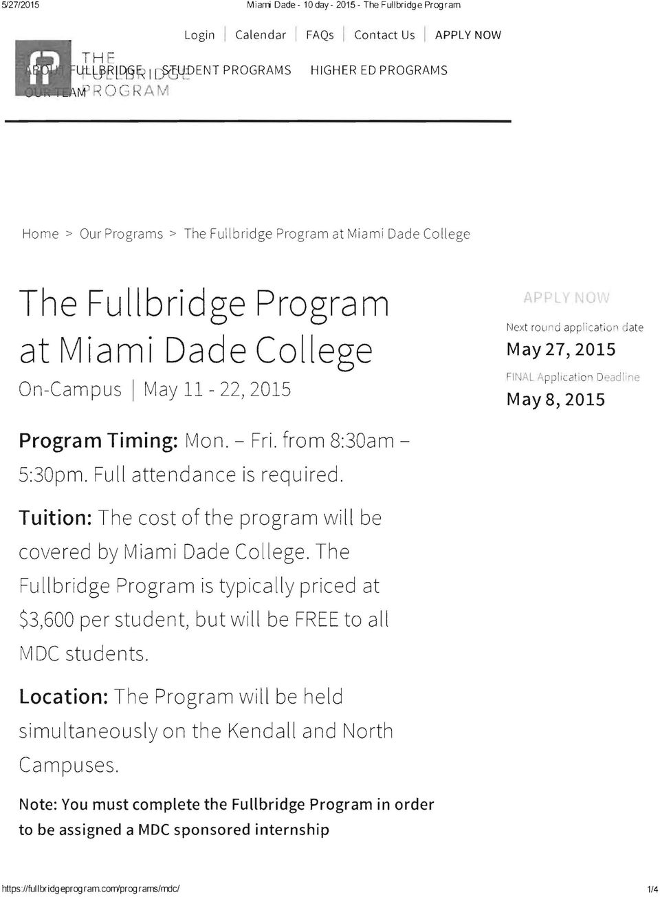 Deadline May 8,2015 Program Timing: Mon. - Fri. from 8:30am 5:30pm. Full attendance is required. Tuition: The cost of the program will be covered by Miami Dade College.