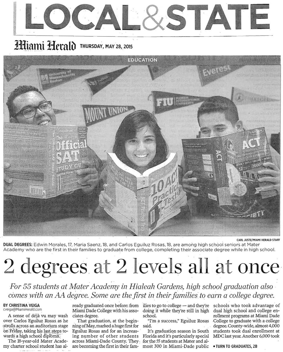 2 degrees at 2 levels all at once For 55 students at Mater ' Acade~y in Hialeah Gardens, high school graduation also comes with an AA degree.