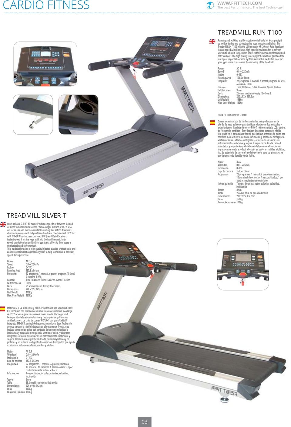 The Treadmill RUN-T100 with the LCD console, HRC (Heart Rate Receiver), instant speed & incline keys, high speed circulation fan to refresh workout and built-in speakers offers to their users a