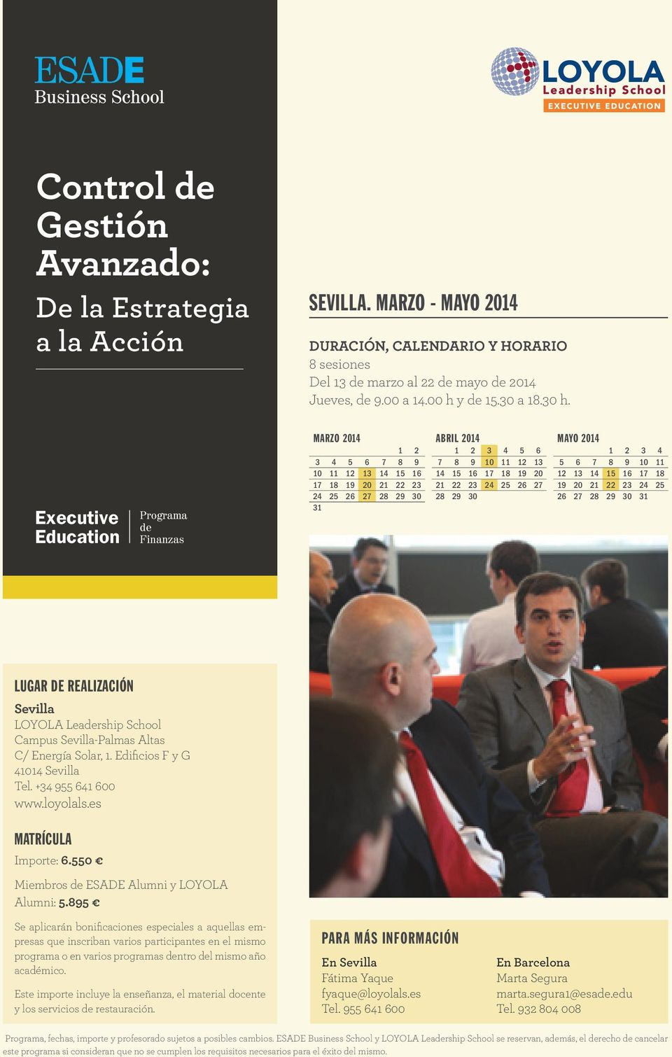 Executive Education Programa de Finanzas MARZO 2014 1 2 3 4 5 6 7 8 9 10 11 12 13 14 15 16 17 18 19 20 21 22 23 24 25 26 27 28 29 30 31 ABRIL 2014 1 2 3 4 5 6 7 8 9 10 11 12 13 14 15 16 17 18 19 20