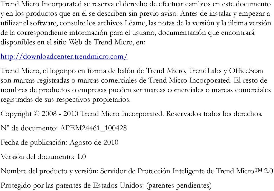 encontrará disponibles en el sitio Web de Trend Micro, en: http://downloadcenter.trendmicro.