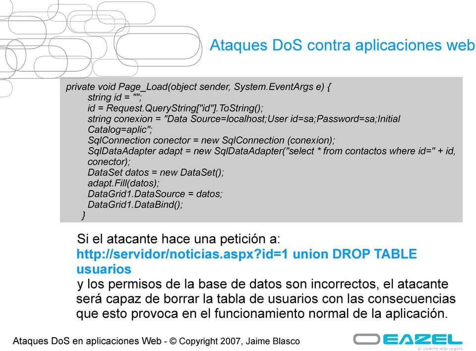 "SqlDataAdapter(""select * from contactos where id="" + id, conector); DataSet datos = new DataSet(); adapt.fill(datos); DataGrid1.DataSource = datos; DataGrid1."
