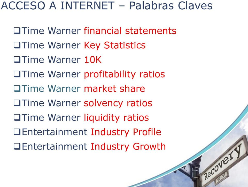 Time Warner market share Time Warner solvency ratios Time Warner