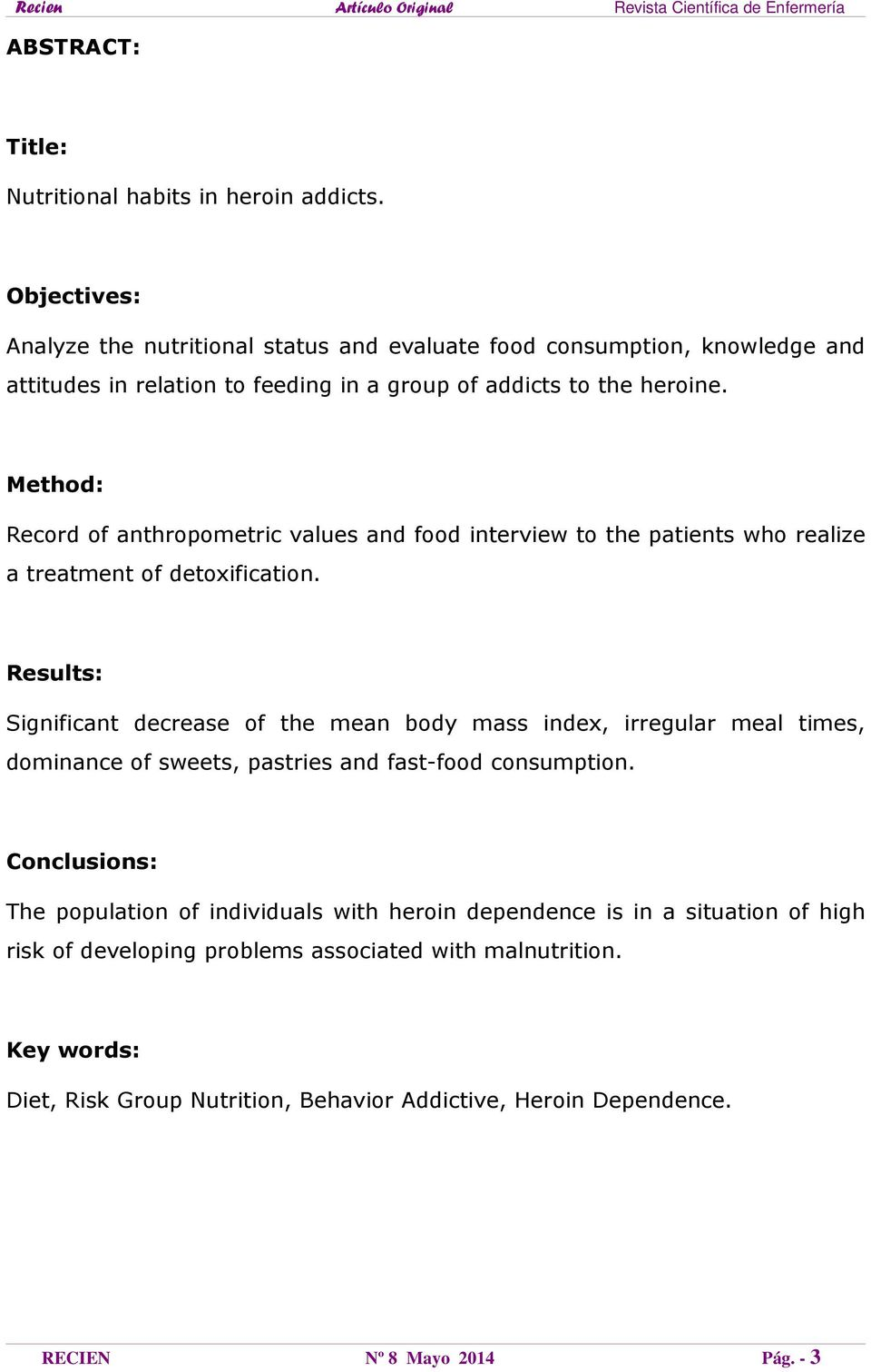Method: Record of anthropometric values and food interview to the patients who realize a treatment of detoxification.