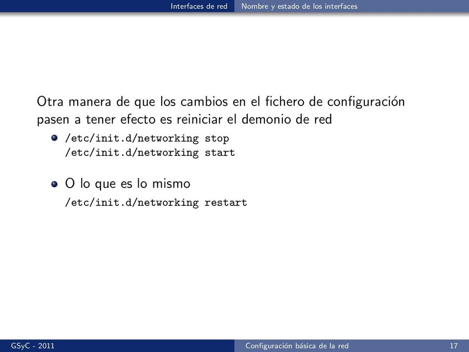 demonio de red /etc/init.d/networking stop /etc/init.