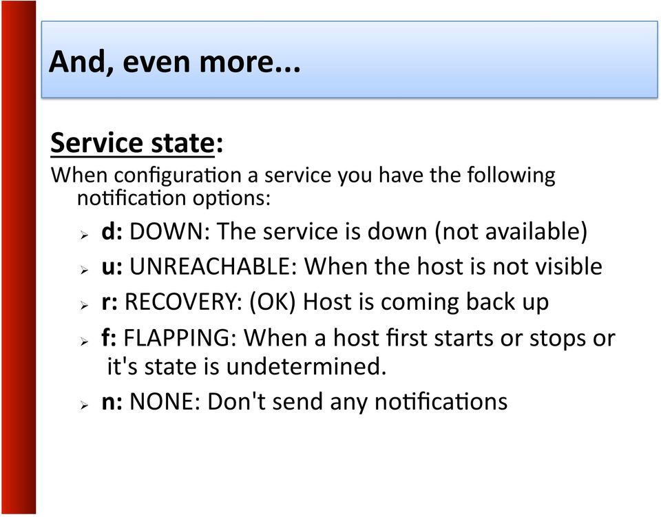 oplons: d: DOWN: The service is down (not available) u: UNREACHABLE: When the host is
