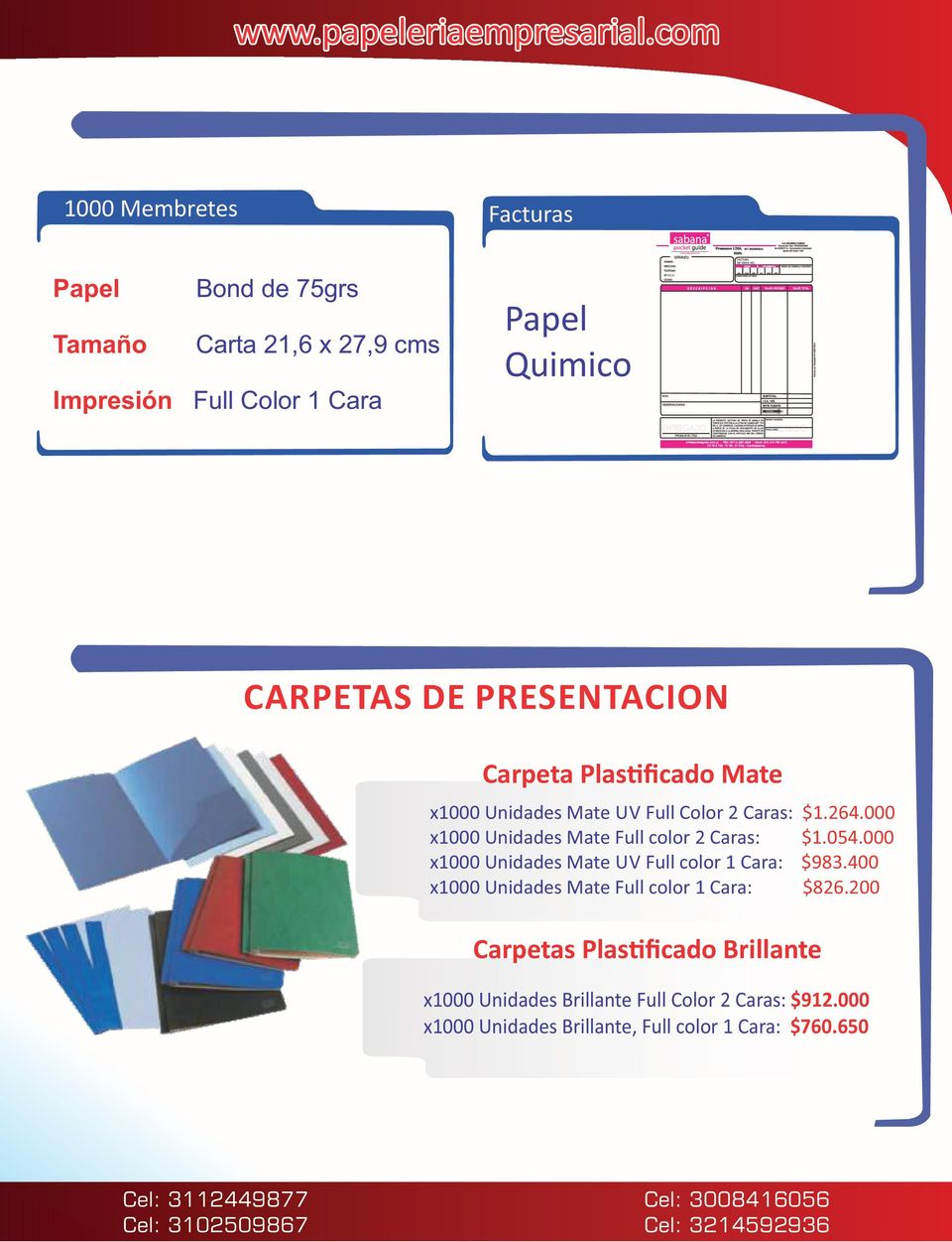 Carpeta Plas ficado Mate x1000 Unidades Mate UV Full Color 2 Caras: $1.264.000 x1000 Unidades Mate Full color 2 Caras: $1.054.