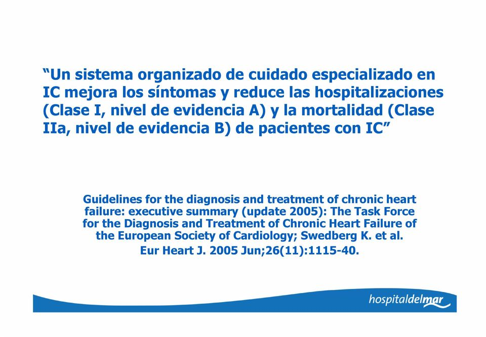 diagnosis and treatment of chronic heart failure: executive summary (update 2005): The Task Force for the Diagnosis