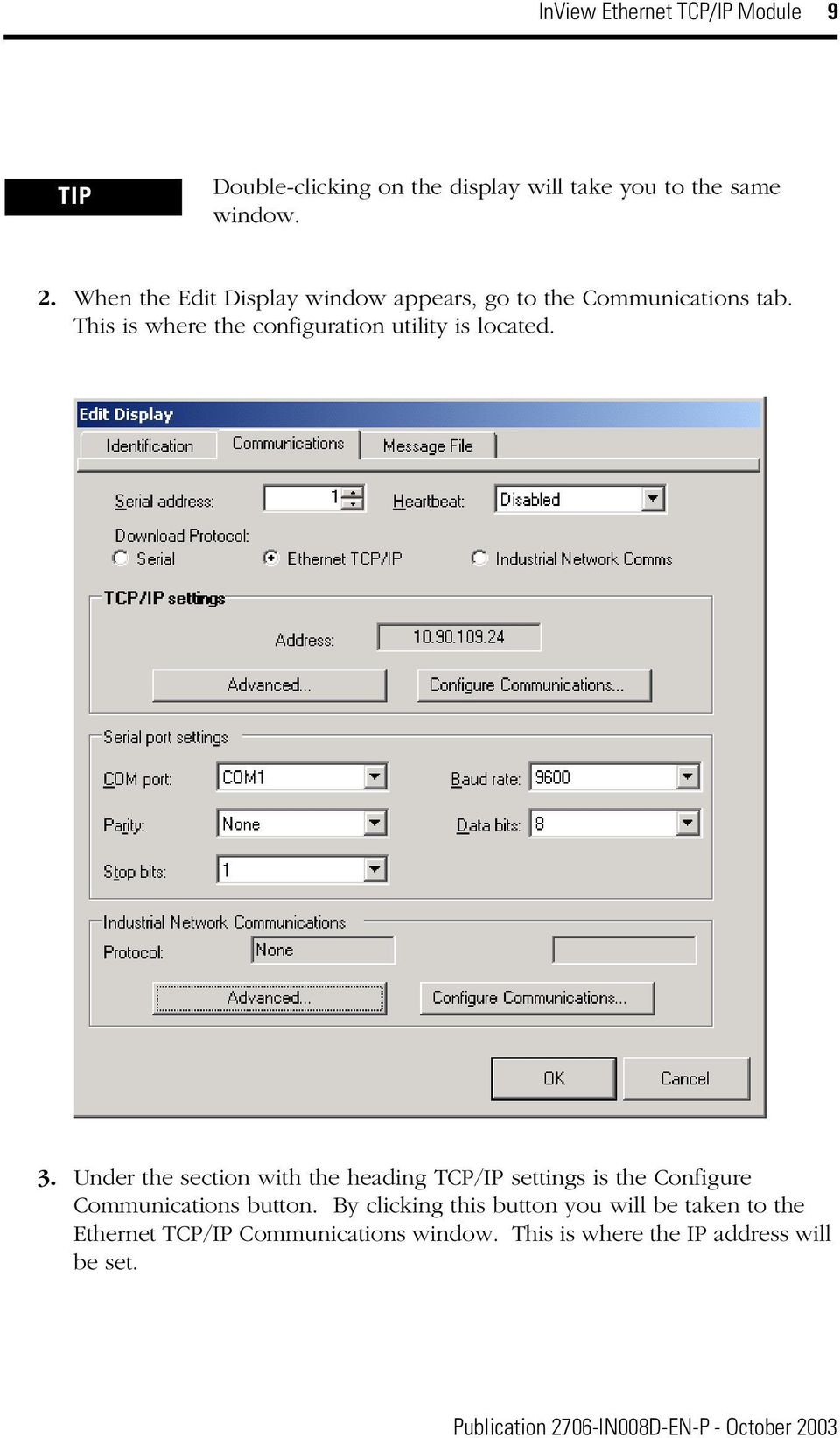 Under the section with the heading TCP/IP settings is the Configure Communications button.