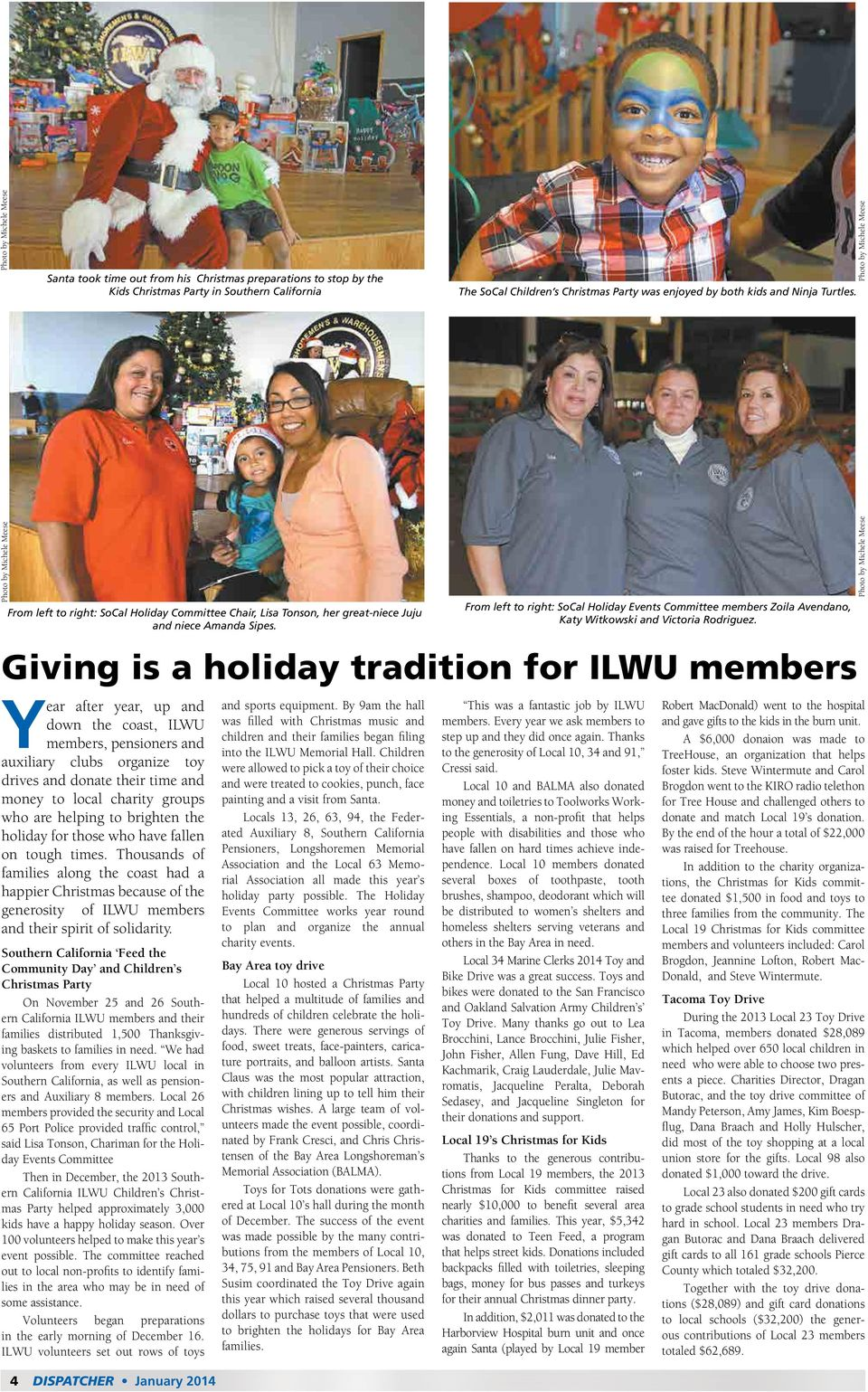 Giving is a holiday tradition for ILWU members Year after year, up and down the coast, ILWU members, pensioners and auxiliary clubs organize toy drives and donate their time and money to local